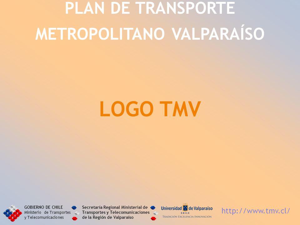 LOGO TMV PLAN DE TRANSPORTE METROPOLITANO VALPARAÍSO GOBIERNO DE CHILE Ministerio de Transportes y Telecomunicaciones Secretaría Regional Ministerial
