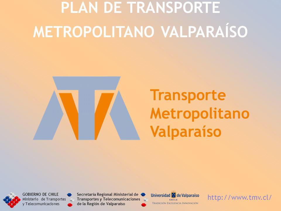 Metropolitano Valparaíso Transporte PLAN DE TRANSPORTE METROPOLITANO VALPARAÍSO GOBIERNO DE CHILE Ministerio de Transportes y Telecomunicaciones Secre