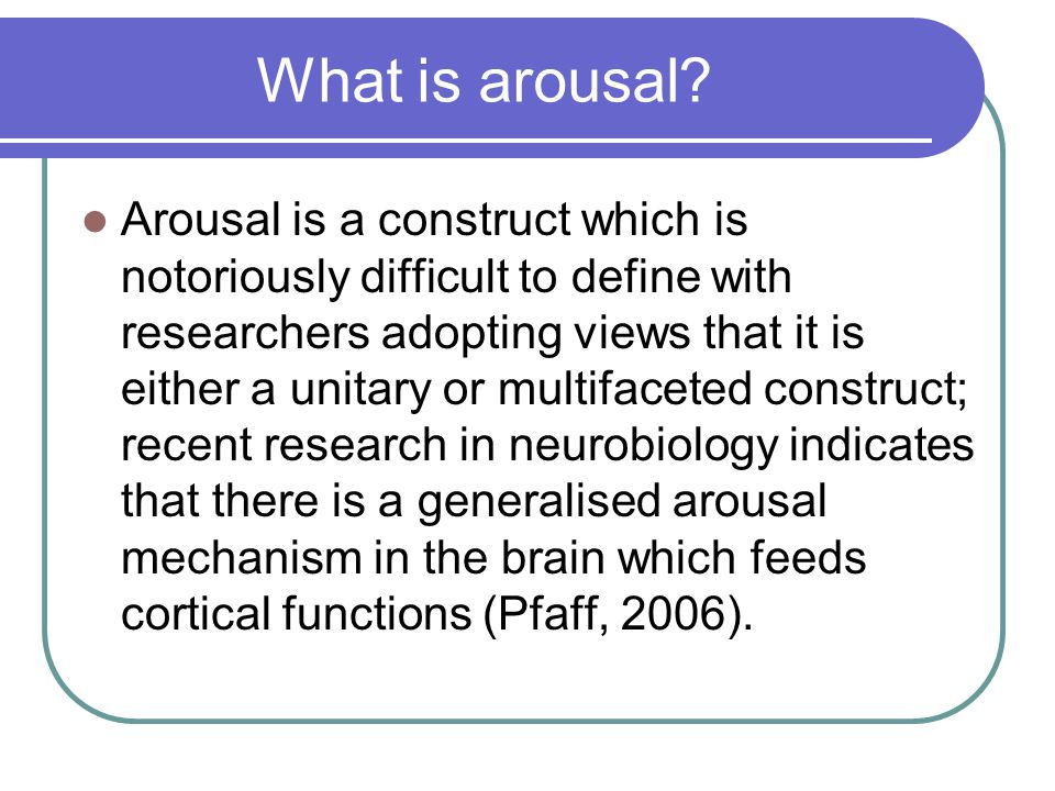 What is arousal.