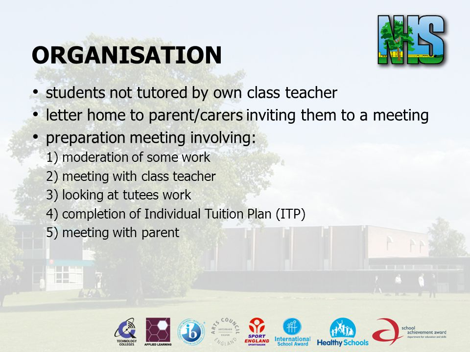 ORGANISATION students not tutored by own class teacher letter home to parent/carers inviting them to a meeting preparation meeting involving: 1) moderation of some work 2) meeting with class teacher 3) looking at tutees work 4) completion of Individual Tuition Plan (ITP) 5) meeting with parent