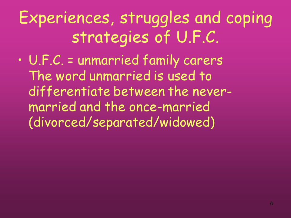 6 Experiences, struggles and coping strategies of U.F.C.