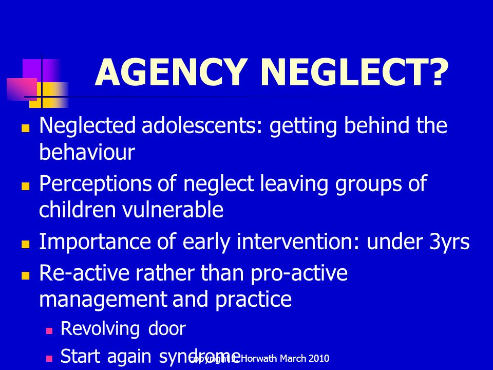 AGENCY NEGLECT.