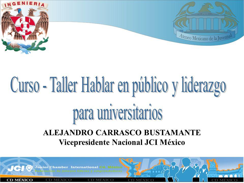 ALEJANDRO CARRASCO BUSTAMANTE Vicepresidente Nacional JCI México