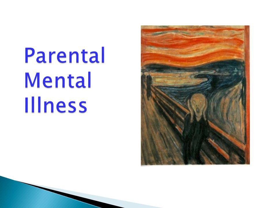 Parental Mental Illness