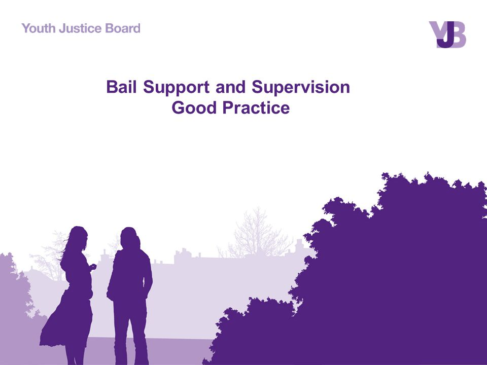 Bail Support and Supervision Good Practice