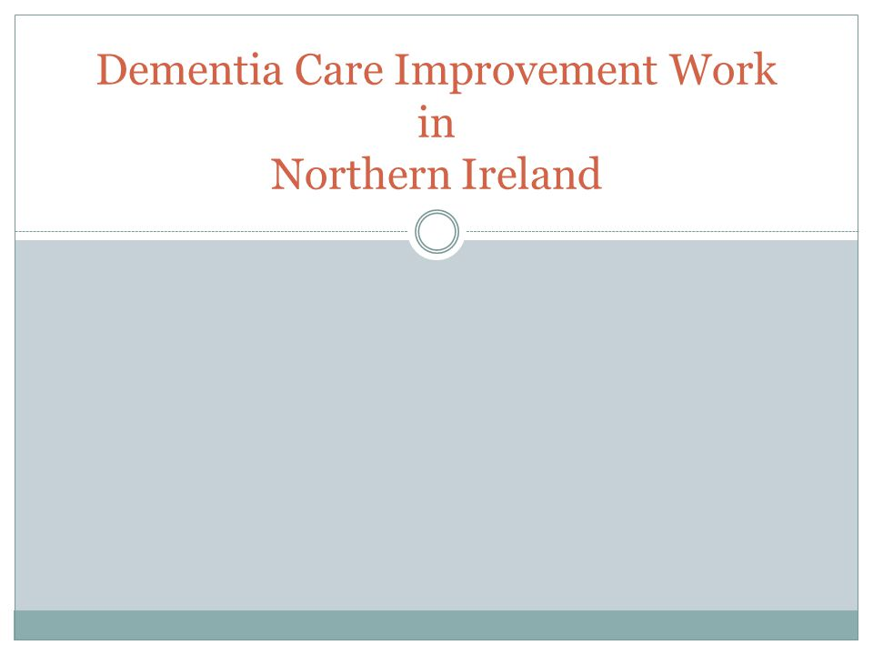 Dementia Care Improvement Work in Northern Ireland