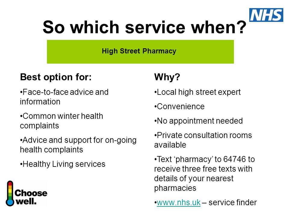 So which service when? Best option for: Face-to-face advice and information Common winter health complaints Advice and support for on-going health com