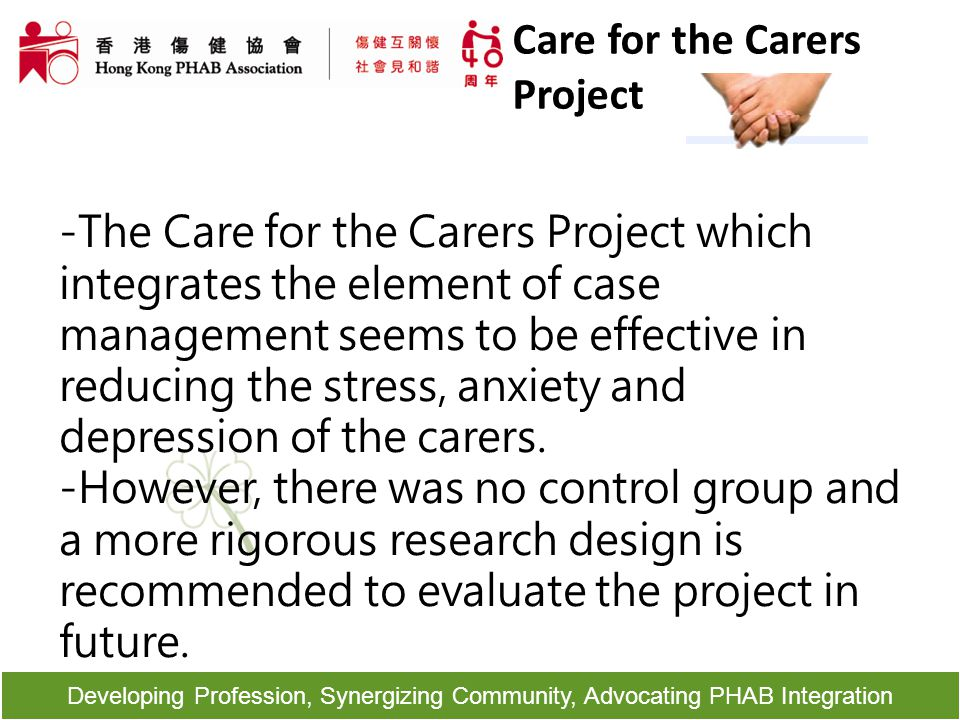 Developing Profession, Synergizing Community, Advocating PHAB Integration - The Care for the Carers Project which integrates the element of case manag