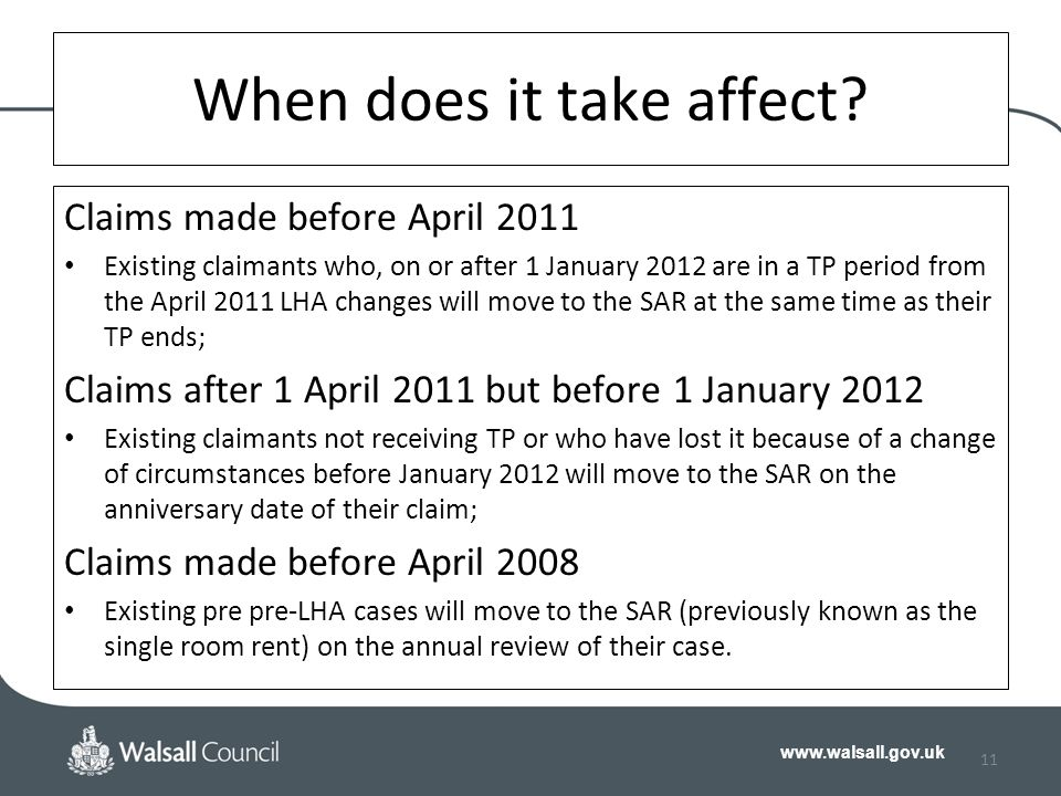 www.walsall.gov.uk 11 When does it take affect.
