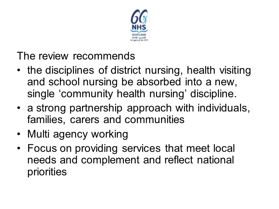 The review recommends the disciplines of district nursing, health visiting and school nursing be absorbed into a new, single 'community health nursing' discipline.
