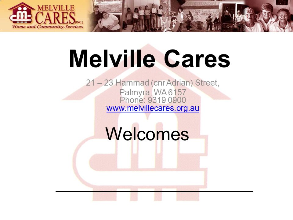 Getting Involved: Volunteers Melville Cares requires volunteers to assist in providing support services to the community.