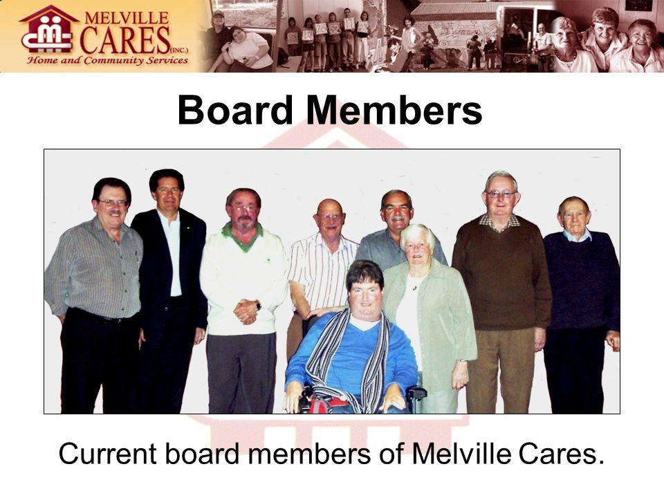 Board Members Current board members of Melville Cares.