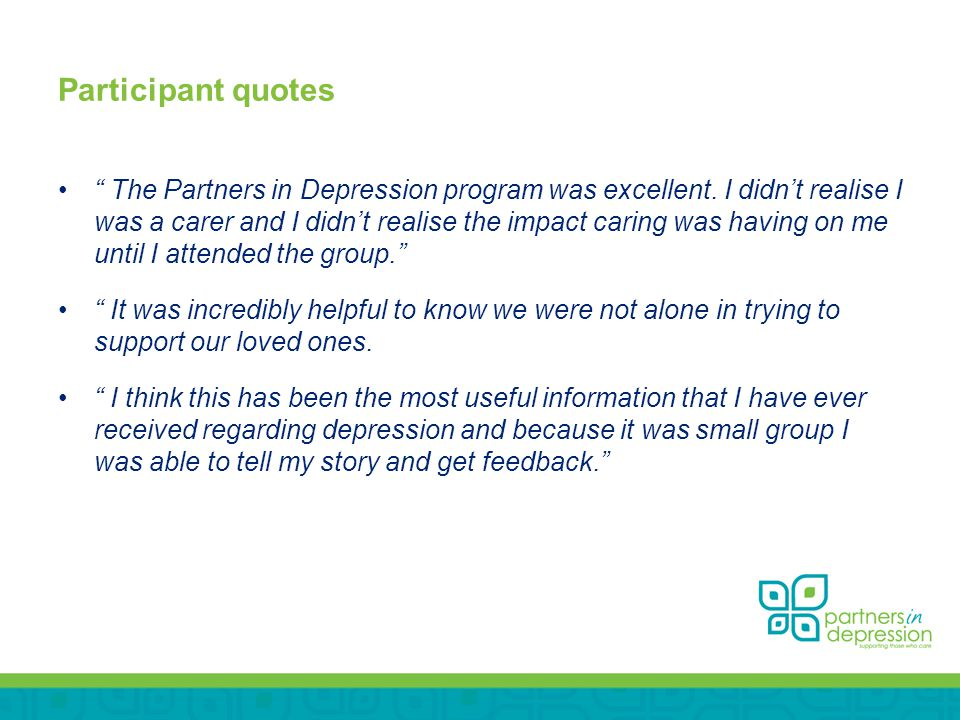 Participant quotes The Partners in Depression program was excellent.