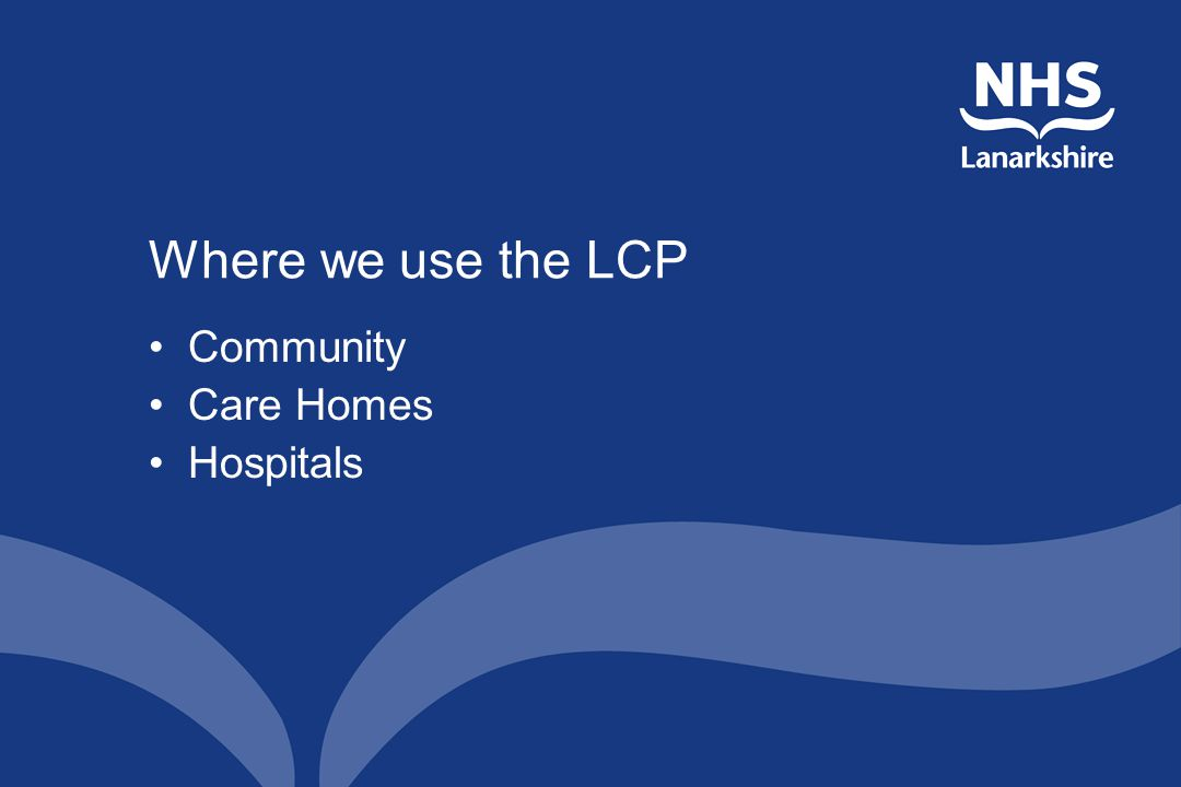 Where we use the LCP Community Care Homes Hospitals
