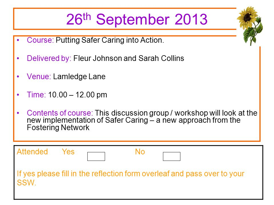 26 th September 2013 Course: Putting Safer Caring into Action.