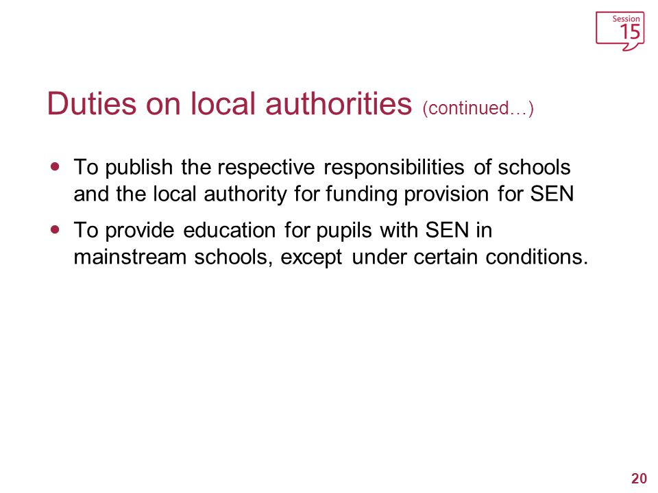 A local authority need not place a child with a statement in a mainstream school if it is: 21 Outside mainstream education Against their parents wishes, or Incompatible with the efficient education of other pupils (and there are no reasonable steps that could be taken to prevent this).