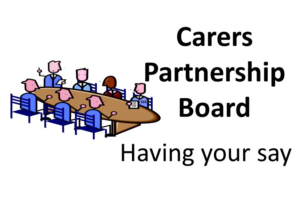 Carers Partnership Board Having your say