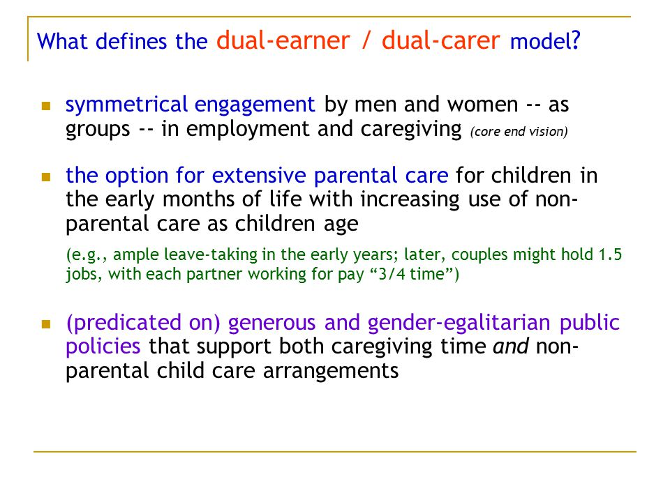 What defines the dual-earner / dual-carer model .