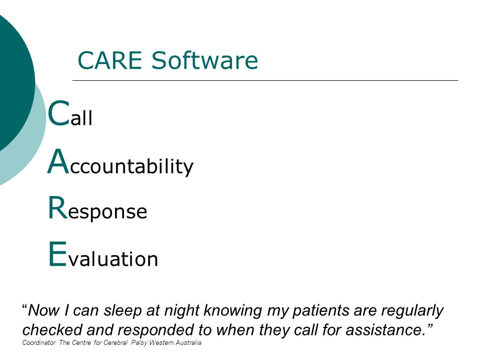 Testimonial One of the problems I faced was reducing patient complaints about needing assistance and getting no response, especially during the night shift.