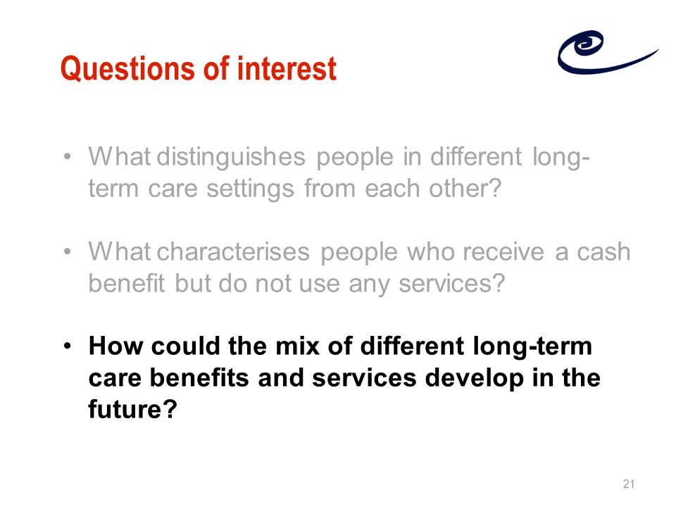 What distinguishes people in different long- term care settings from each other.