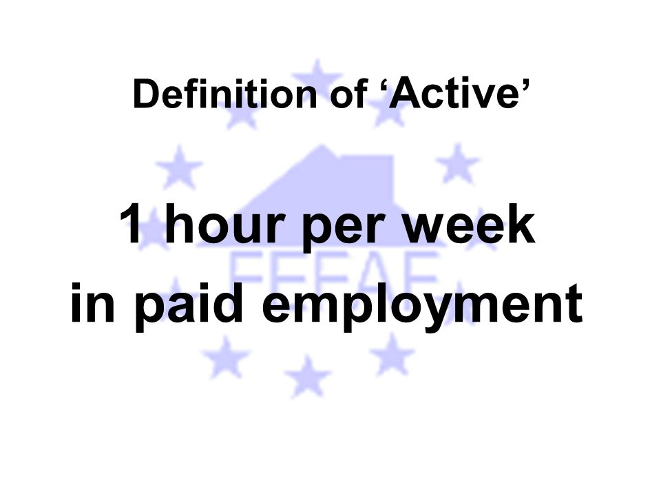 Definition of ' Active ' 1 hour per week in paid employment
