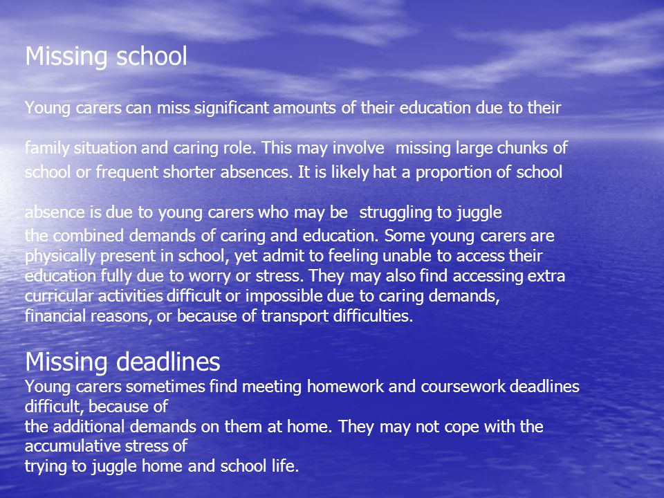 Bullying Young carers are often the victims of bullying at school.