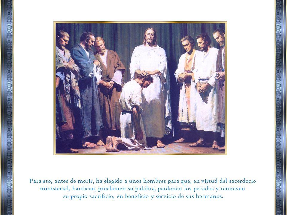 El Padre, cuya voluntad ha venido a cumplir, lo ha constituido Pontífice de la Alianza Nueva y eterna por la unción del Espíritu Santo, y determinando, en su designio salvífico, perpetuar en la Iglesia su único sacerdocio.