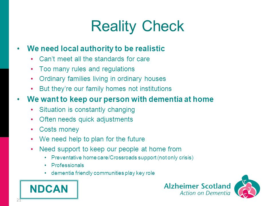 Reality Check We need local authority to be realistic Can't meet all the standards for care Too many rules and regulations Ordinary families living in