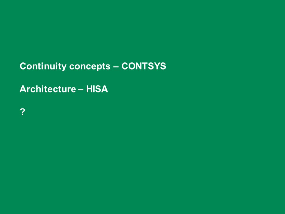 Continuity concepts – CONTSYS Architecture – HISA