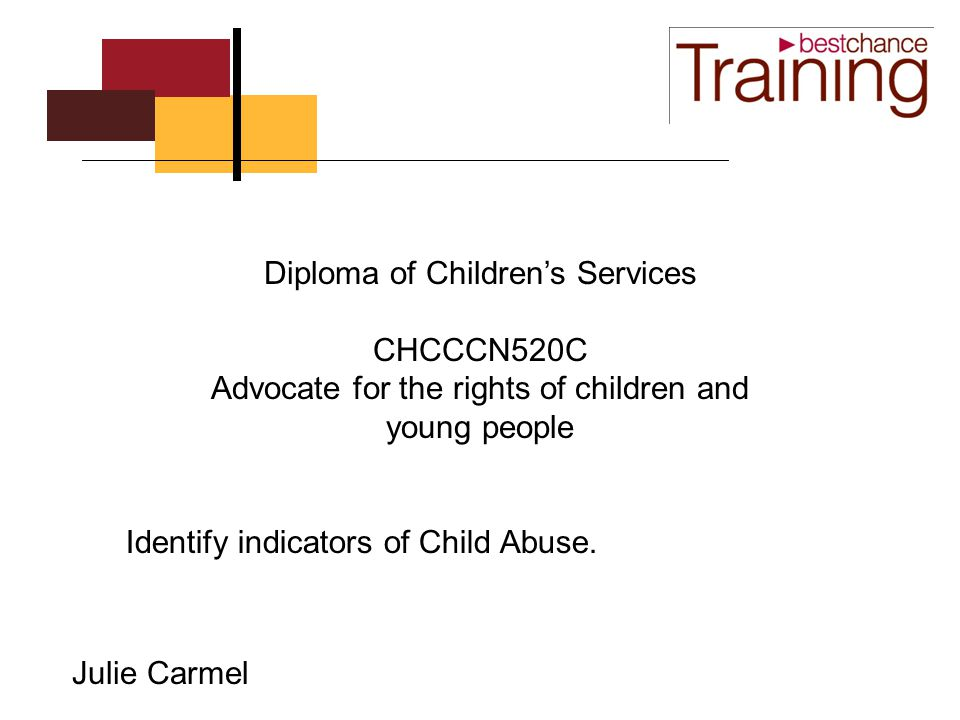 diploma of children s services chcccnc advocate for the rights  1 diploma of children s services chcccn520c advocate for the rights of children and young people julie carmel identify indicators of child abuse