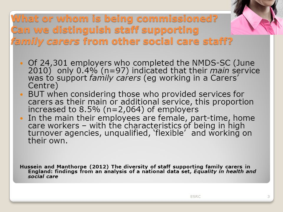 What or whom is being commissioned? Can we distinguish staff supporting family carers from other social care staff? Of 24,301 employers who completed