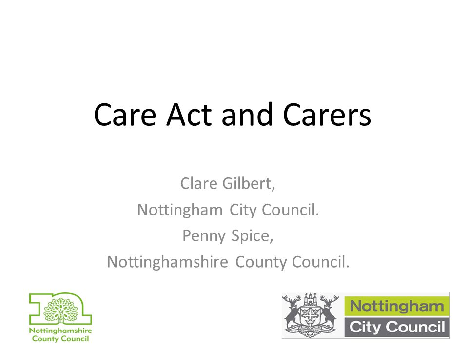 Care Act and Carers Clare Gilbert, Nottingham City Council.