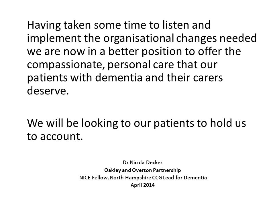 Having taken some time to listen and implement the organisational changes needed we are now in a better position to offer the compassionate, personal