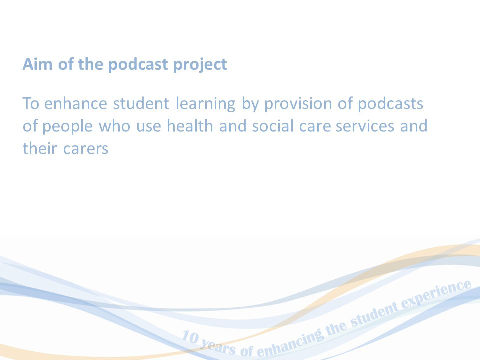 The challenges of integrating service user and carer experiences into the Health and Social Care curriculum Reflections on an Open University podcasting initiative Mo McPhail and Peter Blackledge