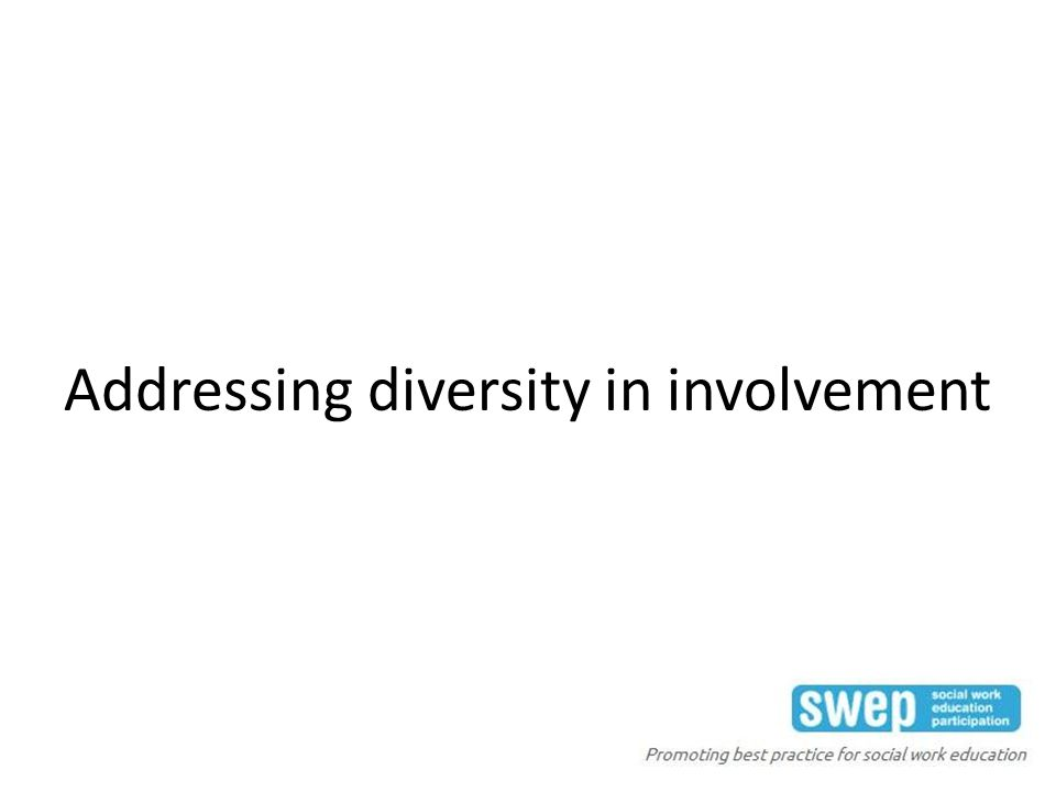 Addressing diversity in involvement