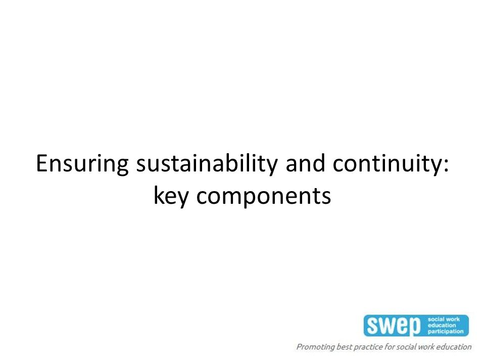Ensuring sustainability and continuity: key components