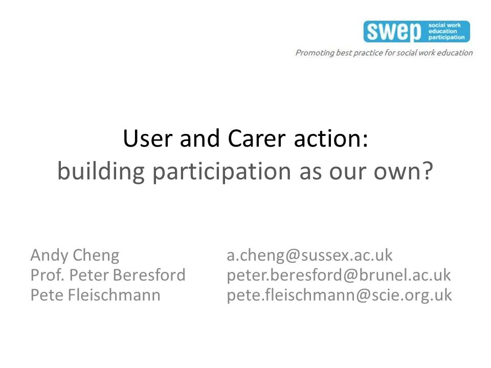 User and Carer action: building participation as our own.