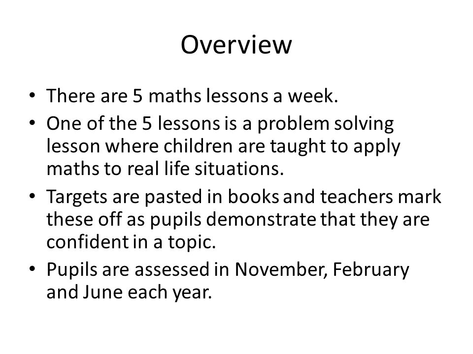 Overview There are 5 maths lessons a week.