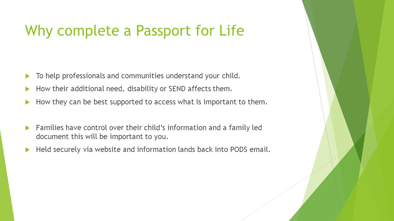 Why complete a Passport for Life  To help professionals and communities understand your child.