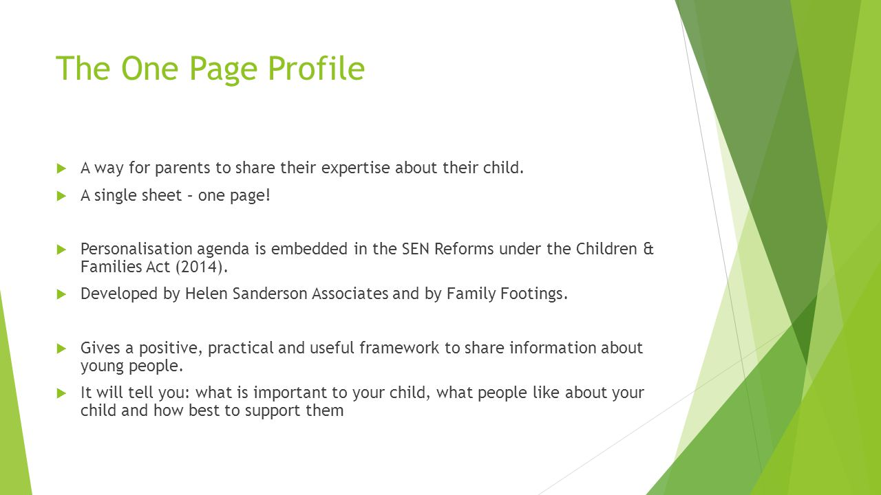 The One Page Profile  A way for parents to share their expertise about their child.