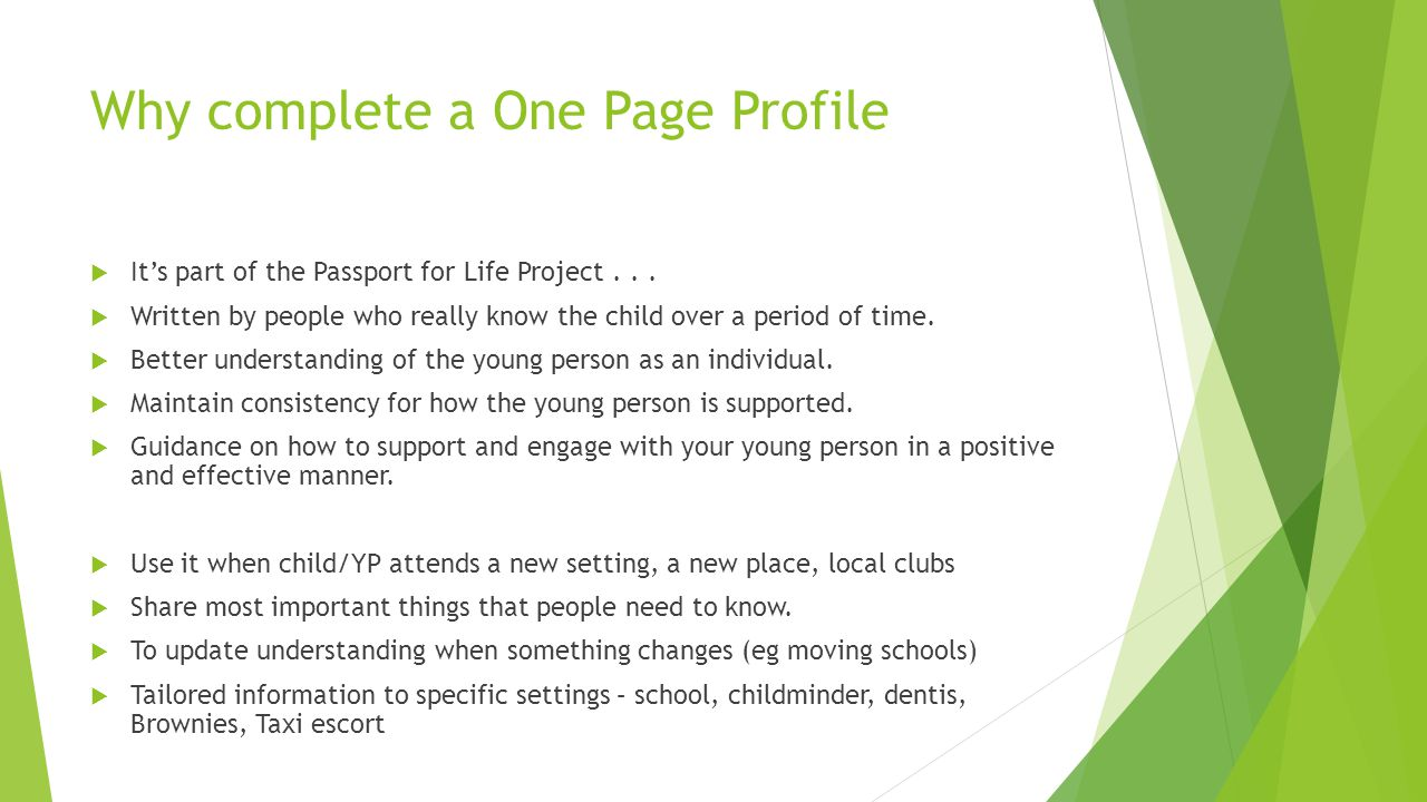 Why complete a One Page Profile  It's part of the Passport for Life Project...