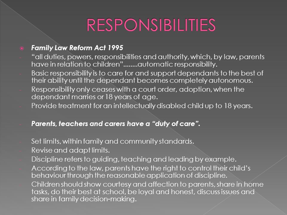 Family Law Reform Act 1995 - all duties, powers, responsibilities and authority, which, by law, parents have in relation to children ........automatic responsibility.