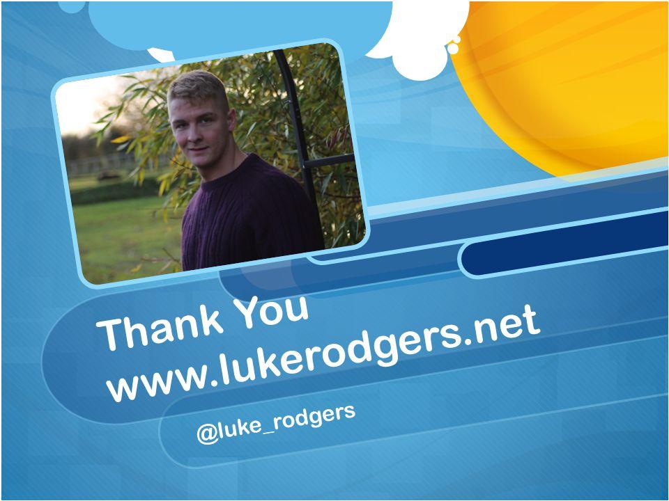 Thank You www.lukerodgers.net @luke_rodgers