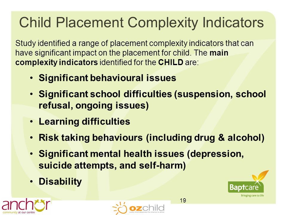 Child Placement Complexity Indicators Study identified a range of placement complexity indicators that can have significant impact on the placement for child.