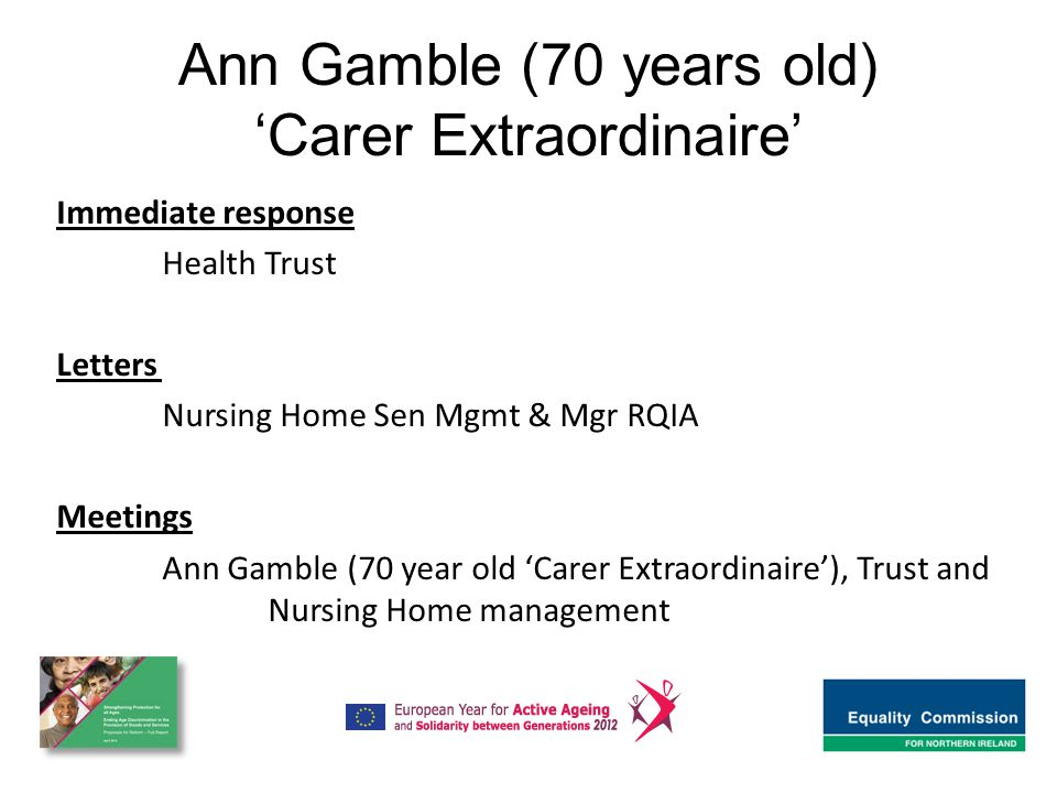 Ann Gamble (70 years old) 'Carer Extraordinaire' Immediate response Health Trust Letters Nursing Home Sen Mgmt & Mgr RQIA Meetings Ann Gamble (70 year