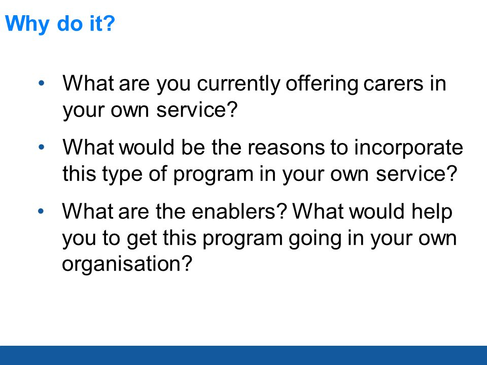 Why do it. What would be the reasons to incorporate this type of program in your own service.