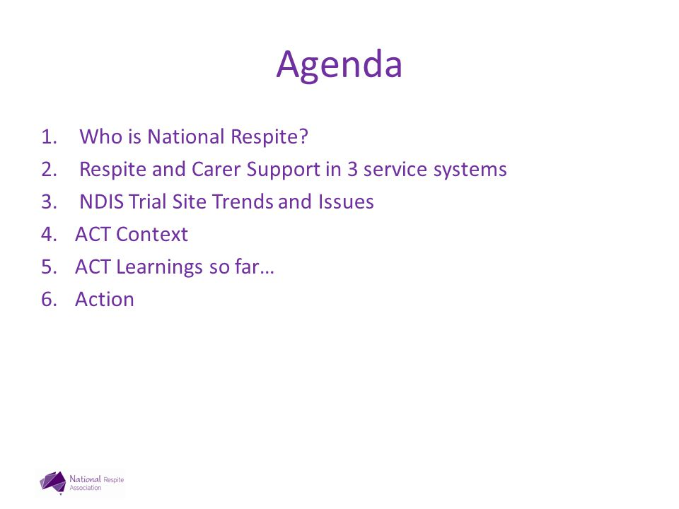 Agenda 1.Who is National Respite.