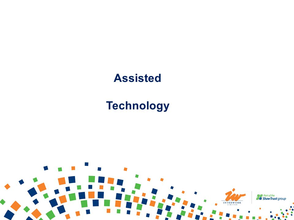 Assisted Technology