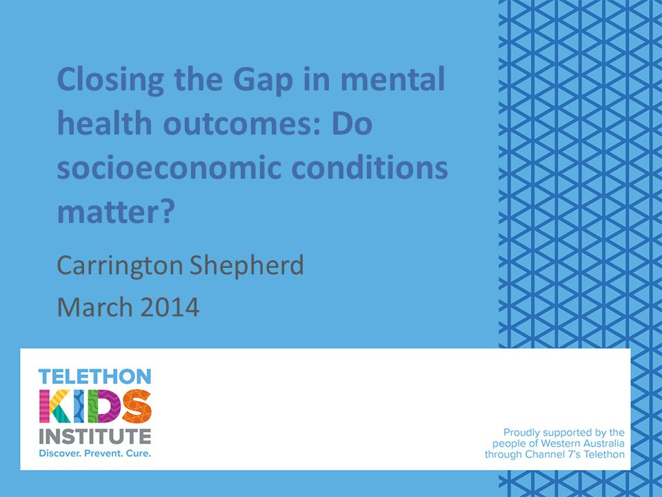 Closing the Gap in mental health outcomes: Do socioeconomic conditions matter.