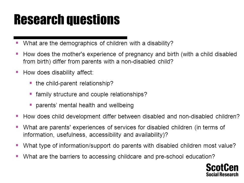 Research questions  What are the demographics of children with a disability.